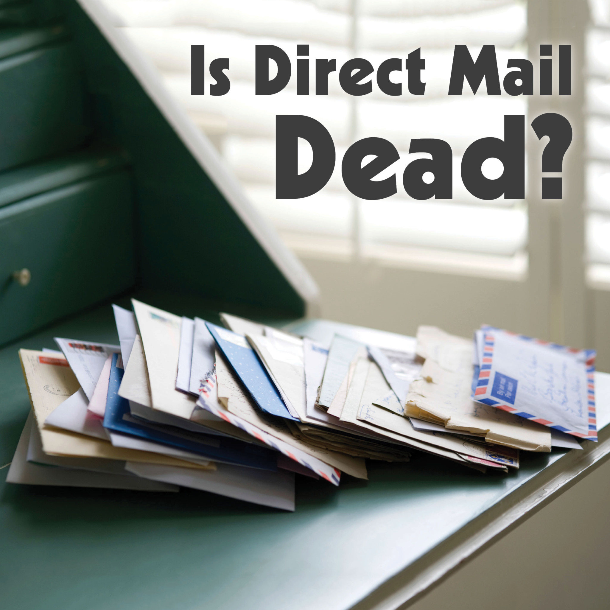Is Direct Mail Dead 1